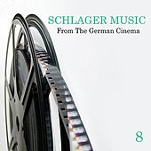 Schlager Music from the German Cinema, Vol. 8 by Various Artists