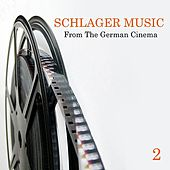 Play & Download Schlager Music from the German Cinema, Vol. 2 by Various Artists | Napster