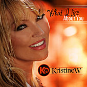 Play & Download What I Like About You by Kristine W. | Napster