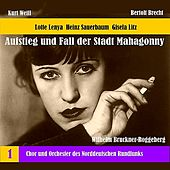 Play & Download Weill: The Rise and Fall of the State of Mahagonny, Vol. 1 (1956) by Chor des Norddeutschen Rundfunks | Napster
