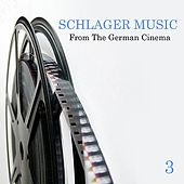 Schlager Music from the German Cinema, Vol. 3 by Various Artists