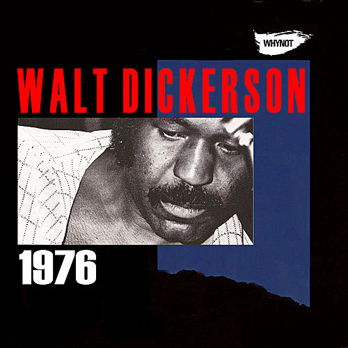 Play & Download Walt Dickerson 1976 by Walt Dickerson | Napster