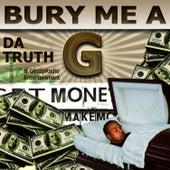 Play & Download Bury Me a G by Da' T.R.U.T.H. | Napster