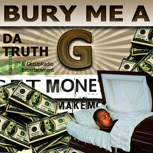Bury Me a G by DaTruth