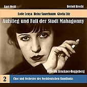 Play & Download Weill: The Rise and Fall of the State of Mahagonny, Vol. 2 (1956) by Chor des Norddeutschen Rundfunks | Napster