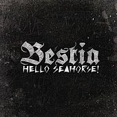 Play & Download Bestia by Hello Seahorse! | Napster