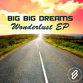 Wonderlust EP by Big Big Dreams