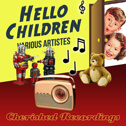 Play & Download Hello Children by Various Artists | Napster