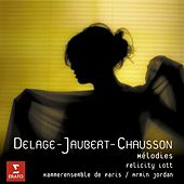 Delage/Jaubert/Chausson: Mélodies by Jean-Claude Bouveresse