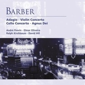 Barber: Adagio . Violin Concerto . Cello Concerto by Various Artists