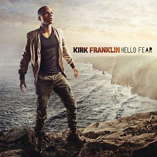 Play & Download Hello Fear by Kirk Franklin | Napster