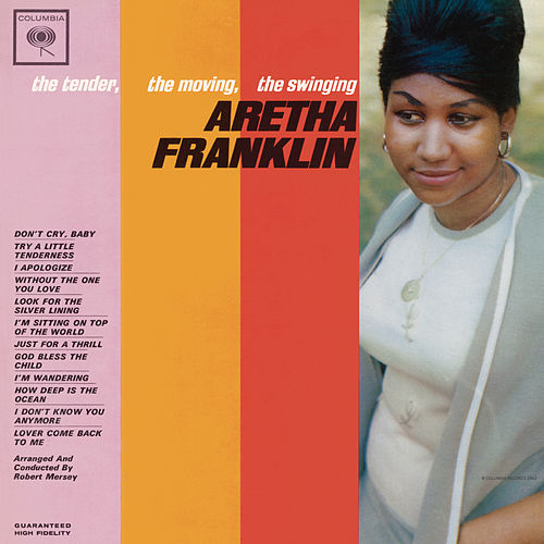 Play & Download The Tender, The Moving, The Swinging Aretha Franklin by Aretha Franklin | Napster