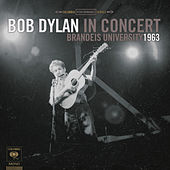 Play & Download Bob Dylan In Concert: Brandeis University 1963 by Bob Dylan | Napster