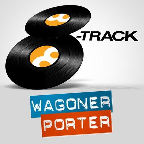 Play & Download 8-Track: Porter Wagoner by Porter Wagoner | Napster
