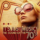 Play & Download It's Just Music! - The Sound of the 70's! by Various Artists | Napster