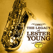 Play & Download The Legacy of Lester Young Vol. 1 by Lester Young | Napster