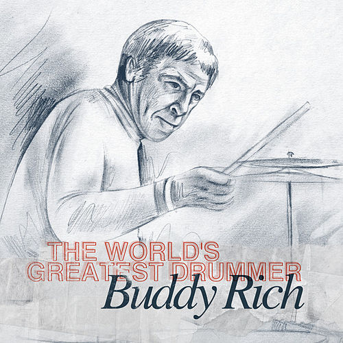 Play & Download Buddy Rich - The World's Greatest Drummer by Buddy Rich | Napster