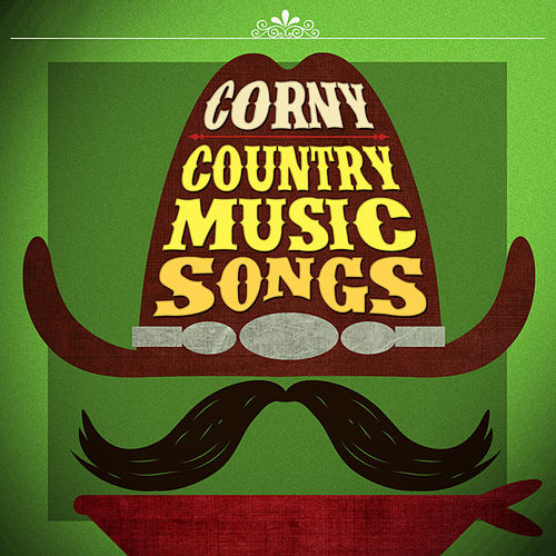 Play & Download Corny Country Music Songs by Various Artists | Napster