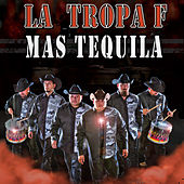 Play & Download Mas Tequila by La Tropa F | Napster