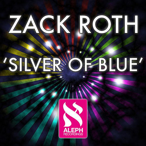 Play & Download Silver Of Blue by Zack Roth | Napster