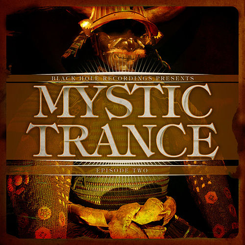 Play & Download Black Hole Recordings presents Mystic Trance Episode 2 by Various Artists | Napster