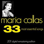Play & Download Maria Callas : The 33 Most Essential Songs (2011 Digital Remastered Edition) by Maria Callas | Napster