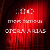 Play & Download 100 Most Famous Opera Arias by Various Artists | Napster