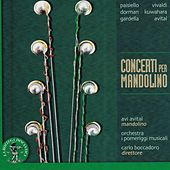 Play & Download Paisiello, Vivaldi, Dorman, Kuwahara, Gardella, Avital: Concerti per mandolino by Various Artists | Napster