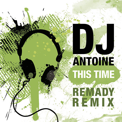 Play & Download This Time by DJ Antoine | Napster