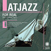 For Real (2011 Edition) Part 1 by Atjazz