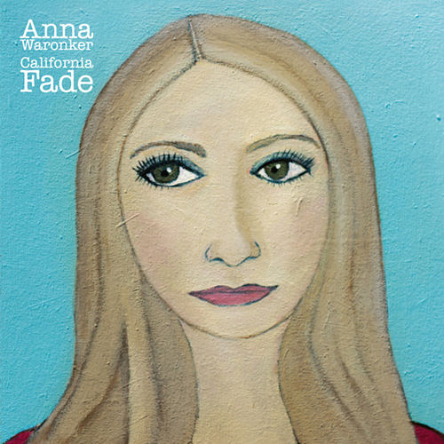 California Fade by Anna Waronker