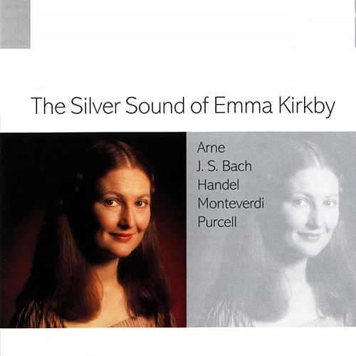 Play & Download The Silver Sound Of Emma Kirkby by Emma Kirkby | Napster