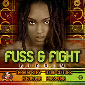 Play & Download Fuss & Fight Riddim by Various Artists | Napster