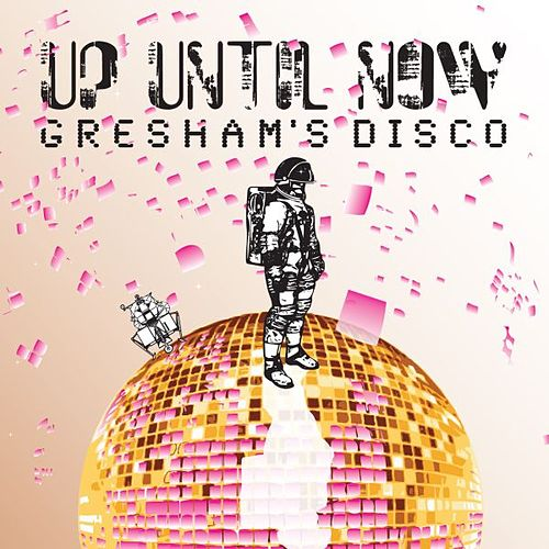 Play & Download Gresham's Disco by Up Until Now | Napster
