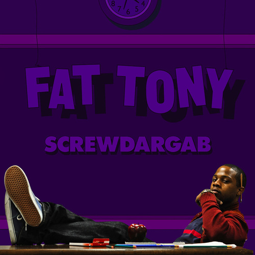 Play & Download Screwdargab by Fat Tony | Napster