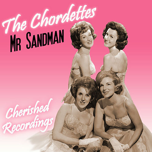 Play & Download Mr Sandman by The Chordettes | Napster