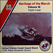 Play & Download Heritage of the March, Volume 19 The Music of Taylor and Lope by US Coast Guard Band | Napster