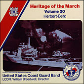 Play & Download Heritage of the March, Volume 20 The Music of Herbert and Berg by US Coast Guard Band | Napster