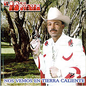 Play & Download Nos Vemos En Tierra Caliente by El As De La Sierra | Napster