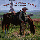The Wind, The Wire And The Rail by Red Steagall
