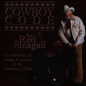 Play & Download The Cowboy Code by Red Steagall | Napster