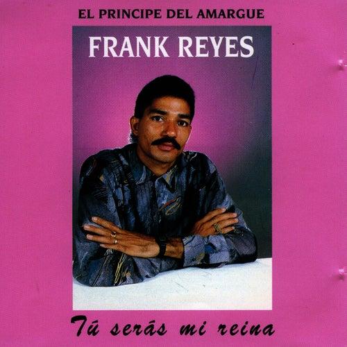 Play & Download Tú Serás Mi Reina by Frank Reyes | Napster