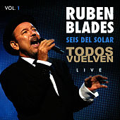 Play & Download Seis Del Solar Todos Vuelven Vol. 1 by Ruben Blades | Napster