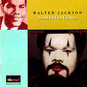 Play & Download Send In The Clowns by Walter Jackson | Napster