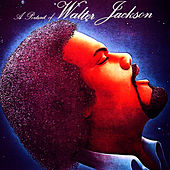 Play & Download A Portrait Of Walter Jackson by Walter Jackson | Napster