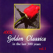 Play & Download Golden Classics in the Last 300 years by The Classical Orchestra | Napster