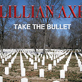 Play & Download Take the Bullet - Single by Lillian Axe | Napster