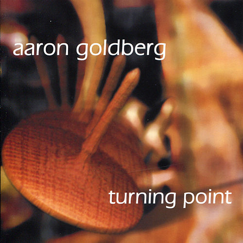 Turning Point by Aaron Goldberg