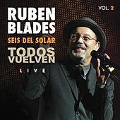 Play & Download Seis Del Solar Todos Vuelven Vol. 2 by Ruben Blades | Napster