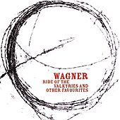 Play & Download Wagner: Ride of the Valkyries and other Favourites by Various Artists | Napster
